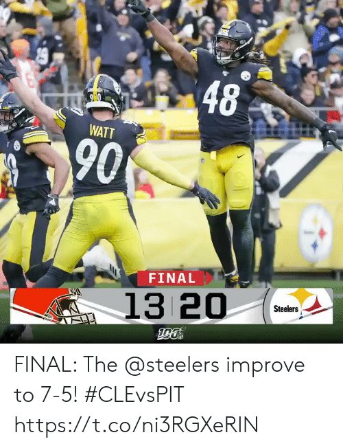 7 5: 48  90  WATT  90  FINAL  13 20  Steelers  190 FINAL: The @steelers improve to 7-5! #CLEvsPIT https://t.co/ni3RGXeRIN
