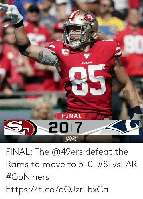 San Francisco 49ers, Memes, and Rams: 49ERS  85  FINAL  S20 7 FINAL: The @49ers defeat the Rams to move to 5-0! #SFvsLAR #GoNiners https://t.co/aQJzrLbxCa