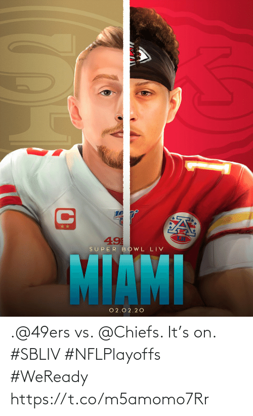 Chiefs: .@49ers vs. @Chiefs. It's on. #SBLIV #NFLPlayoffs  #WeReady https://t.co/m5amomo7Rr