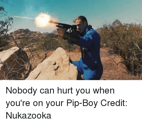 """pips: 4h"""". Nobody can hurt you when you're on your Pip-Boy  Credit: Nukazooka"""