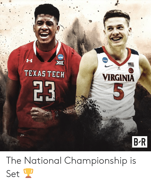 Texas, Virginia, and The National: 4I  TEXAS TECH  VIRGINIA  23  5  B R The National Championship is Set 🏆