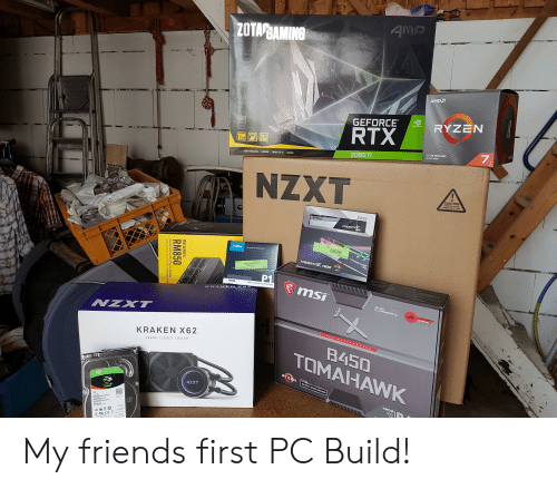 Fire, Friends, and Drive: 4Mp  ZOTA GAMING  N  AMDE  RYZEN  GEFORCE  NVIDIA  RTX  EXTERDED  HARANTY  FIRE  STORM  GB SPECTRA  CEORG  AHO  3 CEN PROCESSOR  PCIC4.0 READY  2080 Ti  RAY TRACING/GDDRG/DIRECTX 12/ANSEL  NZXT  CAUTION  TEXPERED GLASS  HANDLE WITH CARE  SKILE  DDR4  G. KILL  TRIDENT  G.SKILL  02A01  crucial  The memory& storage experts  TRIDENTZ  TRIDENTZ nED  RYZEN  AMDa  20J02  1929E212E7A3  55D 10000B Crucial Pt NVMe  P1  1000GB  NVMe M.2 SOLID STATE DRIVE  msi  C0OLER  KRAKENX 62  LIOUID  20OMN  BIOS  FLASHBACK+  GAMING  NZXT  A MD  MOTHERBOARD  KRAKEN X62  MA  B450  TOMAHAWK  280MM LIQUID COOLER  www  RYZEN  AMDA  AMD RYZEN DESKTOP 2000 READY  SEAGATE  NZXT  rIRECUDA  COTCT  AMD  SOCKET  AM  2TB  POL  FireCude  P 20 -  www.supcse 4C  ACE  OMID  RM SERIES  RM850  Performance ATX Power Supply  Alimentation ATX Hautes Performances  onnen My friends first PC Build!