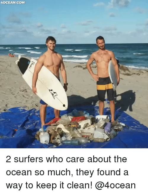 Funny, Memes, and Ocean: 4OCEAN.COM 2 surfers who care about the ocean so much, they found a way to keep it clean! @4ocean