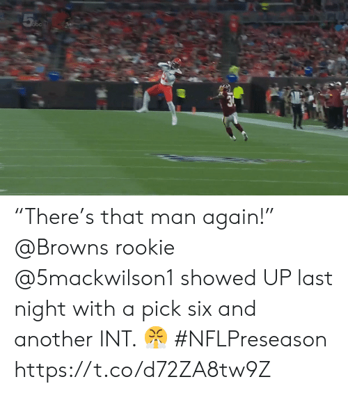 """int: 5 %5  obc  3. """"There's that man again!""""  @Browns rookie @5mackwilson1 showed UP last night with a pick six and another INT. 😤 #NFLPreseason https://t.co/d72ZA8tw9Z"""