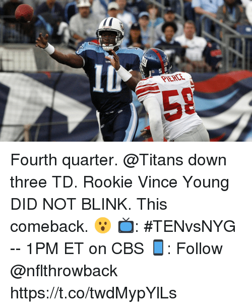 Memes, Cbs, and 🤖: 5 8  PIERLE Fourth quarter. @Titans down three TD. Rookie Vince Young DID NOT BLINK.  This comeback. 😮  📺: #TENvsNYG -- 1PM ET on CBS 📱: Follow @nflthrowback https://t.co/twdMypYlLs