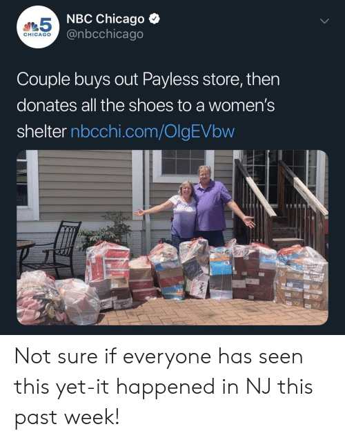 Chicago, Shoes, and Payless: 5 NBC Chicago  @nbcchicago  CHICAGO  Couple buys out Payless store, then  donates all the shoes to a women's  shelter nbcchi.com/OlgEVbw  he Not sure if everyone has seen this yet-it happened in NJ this past week!