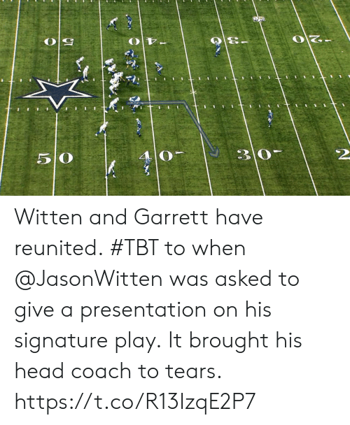 TBT: 5 O  4 0  2 Witten and Garrett have reunited.  #TBT to when @JasonWitten was asked to give a presentation on his signature play.  It brought his head coach to tears. https://t.co/R13IzqE2P7