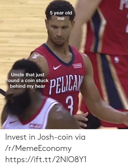 Just Found: 5 year old  me  Uncle that just  found a coin stuck  behind my hear  PELICAN Invest in Josh-coin via /r/MemeEconomy https://ift.tt/2NlO8Y1