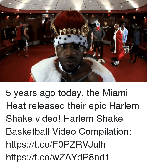 The Miami Heat: 5 years ago today, the Miami Heat released their epic Harlem Shake video!  Harlem Shake Basketball Video Compilation: https://t.co/F0PZRVJulh https://t.co/wZAYdP8nd1