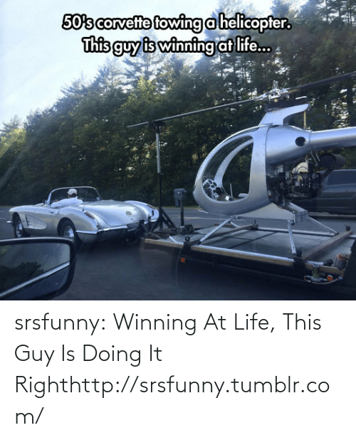 Towing: 50's corvelte towing a helicopter.  This guy is winningat life. srsfunny:  Winning At Life, This Guy Is Doing It Righthttp://srsfunny.tumblr.com/