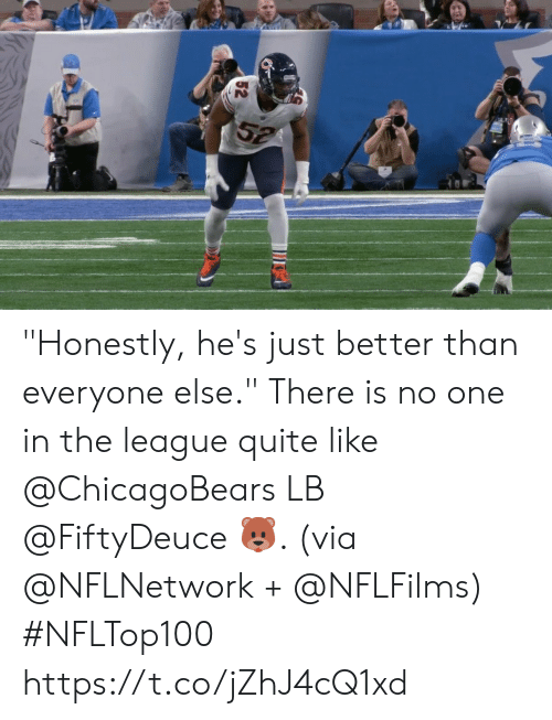 """The League: 52 """"Honestly, he's just better than everyone else.""""  There is no one in the league quite like @ChicagoBears LB @FiftyDeuce 🐻. (via @NFLNetwork + @NFLFilms) #NFLTop100 https://t.co/jZhJ4cQ1xd"""