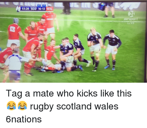 Rugby: 53:28 Sco 16-13 WAL  spor  LIVE Tag a mate who kicks like this 😂😂 rugby scotland wales 6nations