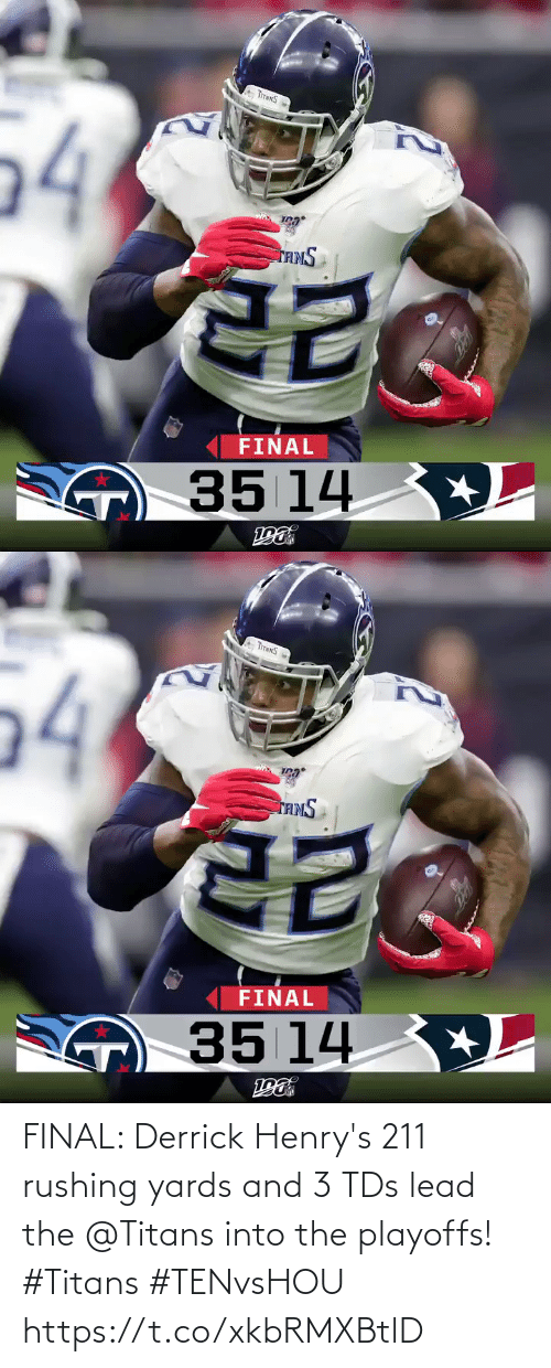 final: 54  TAMS  FINAL  O35 14 +L   TITNNS  54  TAMS  FINAL  O35 14 +L FINAL: Derrick Henry's 211 rushing yards and 3 TDs lead the @Titans into the playoffs! #Titans #TENvsHOU https://t.co/xkbRMXBtlD