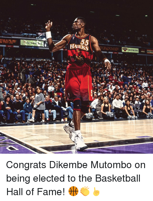 Basketball, Sports, and Hawks: 55  HAWKS  PERK nam Congrats Dikembe Mutombo on being elected to the Basketball Hall of Fame! 🏀👏☝️
