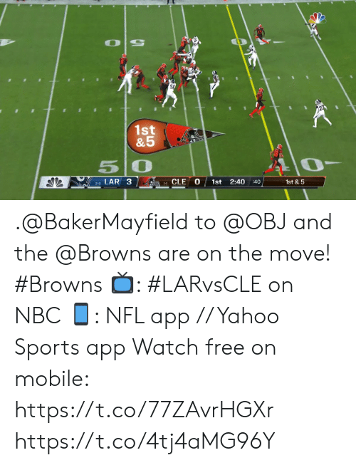 obj: 56  1st  &5  50  1st &5  LAR 3  2:40  1st  1-1 CLE  :40  2-0 .@BakerMayfield to @OBJ and the @Browns are on the move! #Browns  ?: #LARvsCLE on NBC ?: NFL app // Yahoo Sports app Watch free on mobile: https://t.co/77ZAvrHGXr https://t.co/4tj4aMG96Y