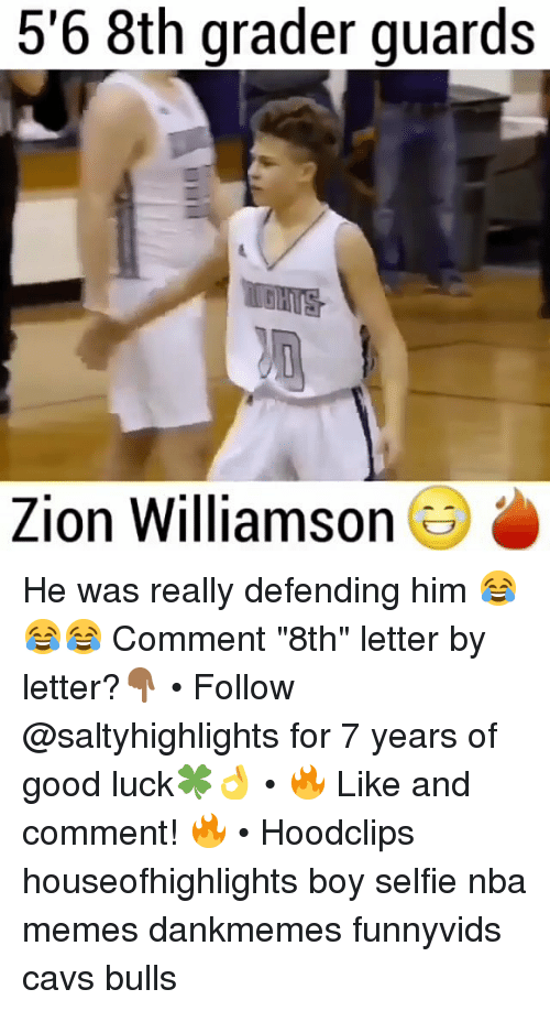"Nba Memes: 5'6 8th grader guards  GHITS  Zion William  son He was really defending him 😂😂😂 Comment ""8th"" letter by letter?👇🏾 • Follow @saltyhighlights for 7 years of good luck🍀👌 • 🔥 Like and comment! 🔥 • Hoodclips houseofhighlights boy selfie nba memes dankmemes funnyvids cavs bulls"