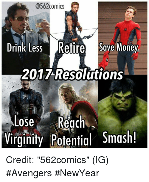 "Newyears: @562comics  Drink Less Retire Save Money  2017 Resolutions  Lose  Reach  A  Virginity Potential Smash! Credit: ""562comics"" (IG)   #Avengers #NewYear"