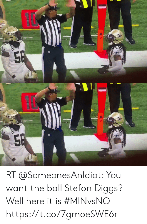 Stefon: 58   58 RT @SomeonesAnIdiot: You want the ball Stefon Diggs? Well here it is #MINvsNO https://t.co/7gmoeSWE6r