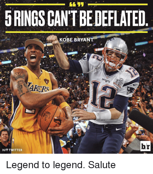 saluteing: 5RINGSCANTBEDEFLATED  KOBE BRYANT  PATRIOTS  br  HIT TWITTER Legend to legend. Salute