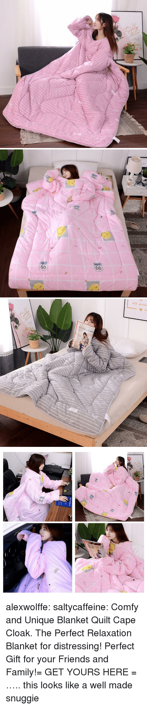 Family, Friends, and Tumblr: 6  6   oll arour alexwolffe:  saltycaffeine:  Comfy and Unique Blanket Quilt Cape Cloak. The Perfect Relaxation Blanket for distressing! Perfect Gift for your Friends and Family!= GET YOURS HERE =  ….. this looks like a well made snuggie