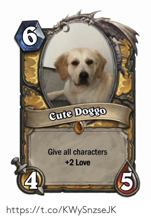 Cute, Love, and Memes: 6  Cute Doggo  Give all characters  +2 Love  5 https://t.co/KWySnzseJK
