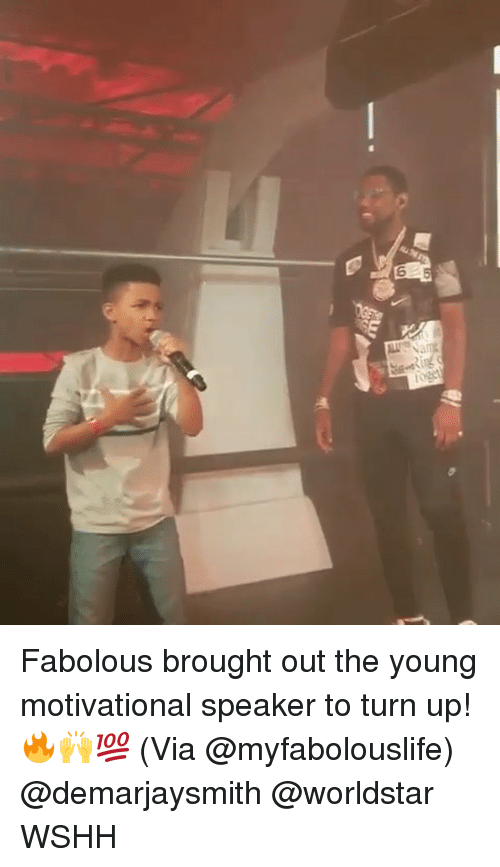 motivational speaker: 6 Fabolous brought out the young motivational speaker to turn up! 🔥🙌💯 (Via @myfabolouslife) @demarjaysmith @worldstar WSHH