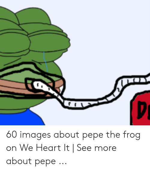 60 Images About Pepe the Frog on We Heart It | See More About Pepe