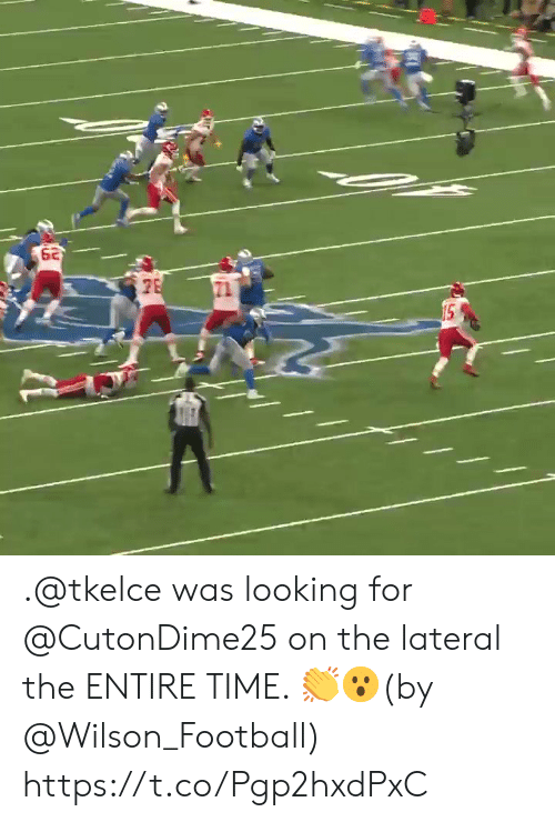 lateral: 62  15 .@tkelce was looking for @CutonDime25 on the lateral the ENTIRE TIME. 👏😮(by @Wilson_Football) https://t.co/Pgp2hxdPxC