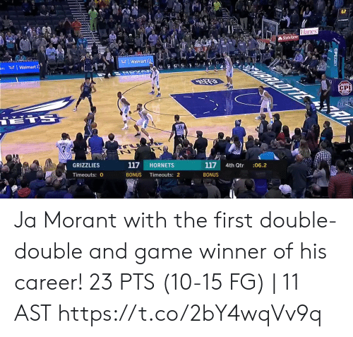 State Farm: 62  Hanes  State Farm  RRLOTTE  KWalmart  an. Walmart>  ATSXD  CS  CPI  18TS  35  MANILE  117  :06.2  4th Qtr  117  HORNETS  GRIZZLIES  BONUS  Timeouts: 2  BONUS  Timeouts: 0  CPIT Ja Morant with the first double-double and game winner of his career!    23 PTS (10-15 FG) | 11 AST  https://t.co/2bY4wqVv9q