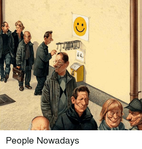 Memes, 🤖, and Nowadays: 64- People Nowadays