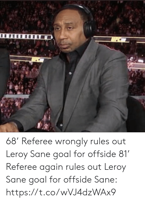 offside: 68' Referee wrongly rules out Leroy Sane goal for offside   81' Referee again rules out Leroy Sane goal for offside   Sane: https://t.co/wVJ4dzWAx9