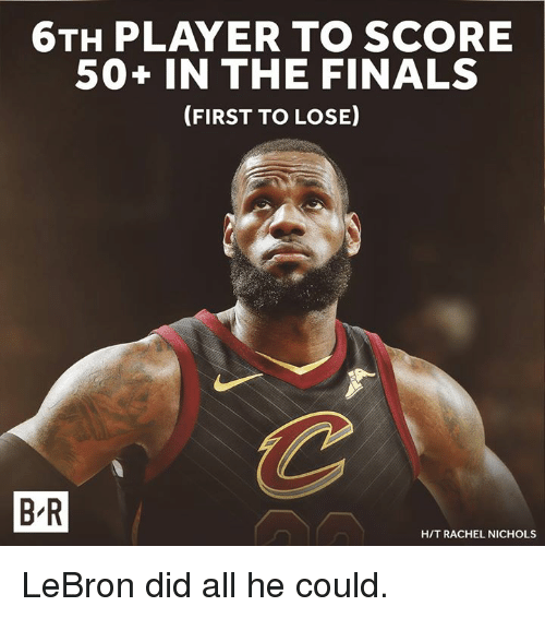 in-the-finals: 6TH PLAYER TO SCORE  50+ IN THE FINALS  (FIRST TO LOSE  B-R  H/T RACHEL NICHOLS LeBron did all he could.