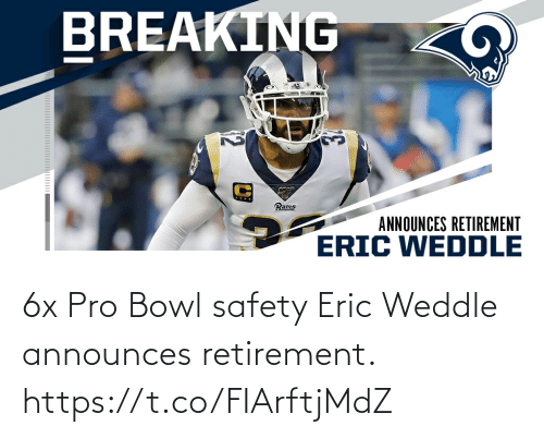 eric: 6x Pro Bowl safety Eric Weddle announces retirement. https://t.co/FIArftjMdZ