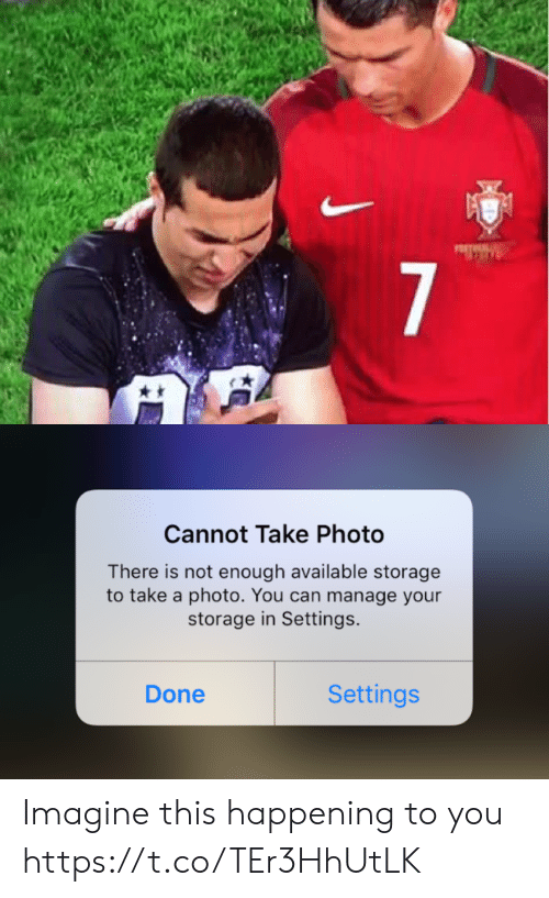 Settings: 7   Cannot Take Photo  There is not enough available storage  to take a photo. You can manage your  storage in Settings.  Settings  Done Imagine this happening to you https://t.co/TEr3HhUtLK