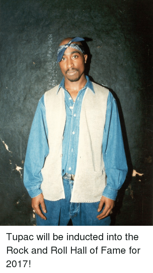 induction: .7  IL  Pra C.- Tupac will be inducted into the Rock and Roll Hall of Fame for 2017!