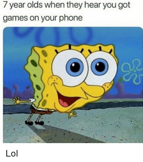 Funny, Lol, and Phone: 7 year olds when they hear you got  games on your phone Lol
