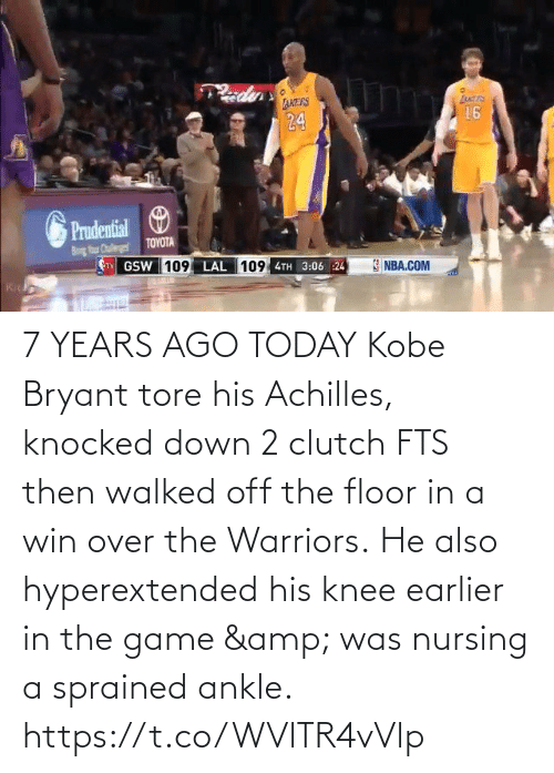 Kobe Bryant: 7 YEARS AGO TODAY Kobe Bryant tore his Achilles, knocked down 2 clutch FTS then walked off the floor in a win over the Warriors.  He also hyperextended his knee earlier in the game & was nursing a sprained ankle.   https://t.co/WVlTR4vVlp