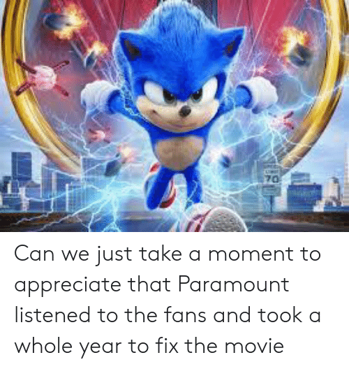 Appreciate, Movie, and Paramount: 70 Can we just take a moment to appreciate that Paramount listened to the fans and took a whole year to fix the movie
