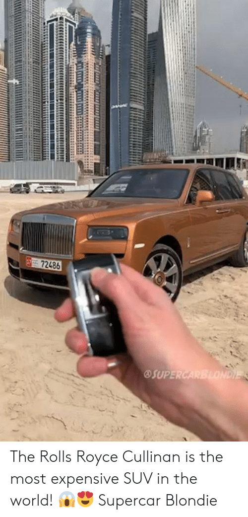 supercar: 72486  OSUPE The Rolls Royce Cullinan is the most expensive SUV in the world! 😱😍  Supercar Blondie