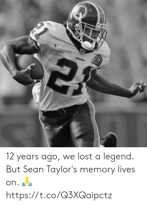 Washington Redskins: 75  REDSKINS 12 years ago, we lost a legend.  But Sean Taylor's memory lives on. 🙏 https://t.co/Q3XQaipctz