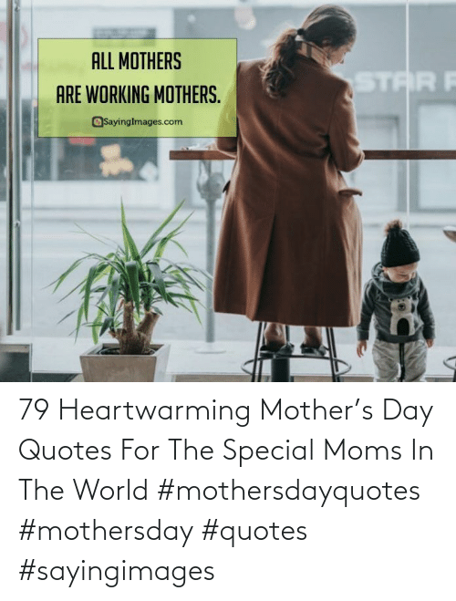 Moms: 79 Heartwarming Mother's Day Quotes For The Special Moms In The World #mothersdayquotes #mothersday #quotes #sayingimages