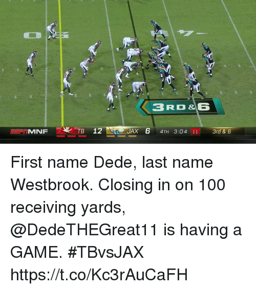 Anaconda, Memes, and Game:  #  8  3RD&6  JAX 6 4TH 3:04 113rd & 6 First name Dede, last name Westbrook.  Closing in on 100 receiving yards, @DedeTHEGreat11 is having a GAME.  #TBvsJAX https://t.co/Kc3rAuCaFH