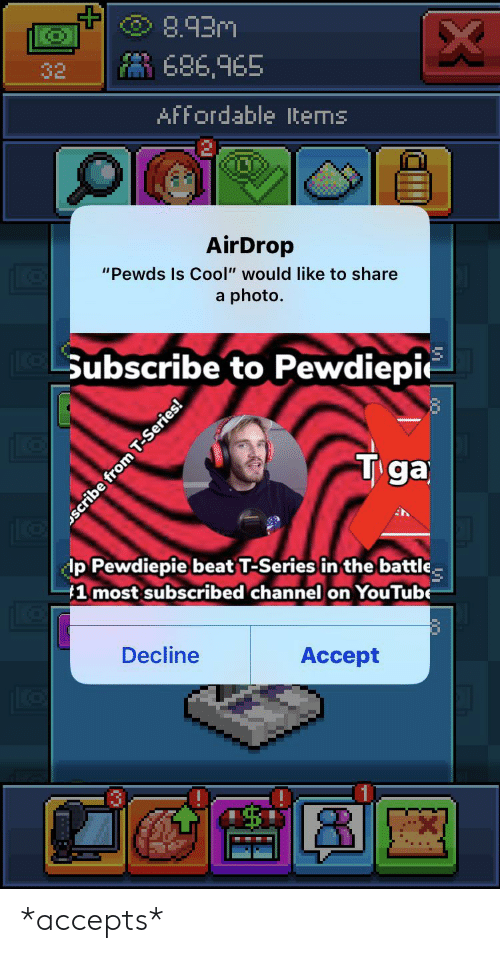 """tiga: 8.93m  X  686,965  32  AFfordable tems  AirDrop  """"Pewds Is Cool"""" would like to share  a photo.  LeSubscribe to Pewdiepie  Tiga  dp Pewdiepie beat T-Series in the battle  1 most subscribed channel on YouTube  Decline  Accept  scribe from T-Series! *accepts*"""