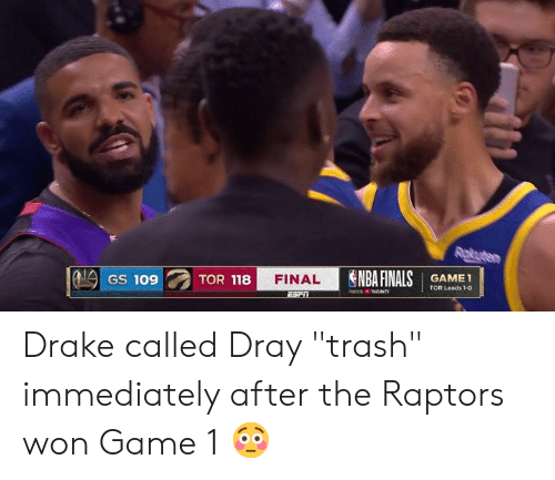 "Drake, Trash, and Game: 8 FINAL  GAME1  TOR Leads 1-0 Drake called Dray ""trash"" immediately after the Raptors won Game 1 😳"