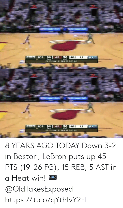 3 2: 8 YEARS AGO TODAY Down 3-2 in Boston, LeBron puts up 45 PTS (19-26 FG), 15 REB, 5 AST in a Heat win!   📼 @OldTakesExposed https://t.co/qYthIvY2FI