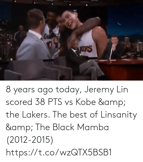 Jeremy Lin: 8 years ago today, Jeremy Lin scored 38 PTS vs Kobe & the Lakers.   The best of Linsanity & The Black Mamba (2012-2015) https://t.co/wzQTX5BSB1