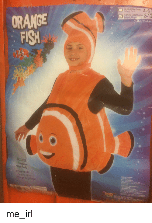 orange fish: 8126 Child SmallA  nfant, Petit  78127 Child Medium  ORANGE  FISH  Child /Enfai  INCLUDES  Headpiece  Fish Bod  Material Content  100% Polyester  Care Instructions:  Hand wash with cold water and  mild detorgent. Line dry Do not bleach  Do not iron  COMPREN  Couvre-tete  Corpo du poiston  d'entretien:  Y VARY FROM  NY 11