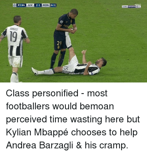 personified: 83:44  JUV  (4-1)  2-1  MON  DIRECT  DOIN SPORTS  HD 1 Class personified - most footballers would bemoan perceived time wasting here but Kylian Mbappé chooses to help Andrea Barzagli & his cramp.