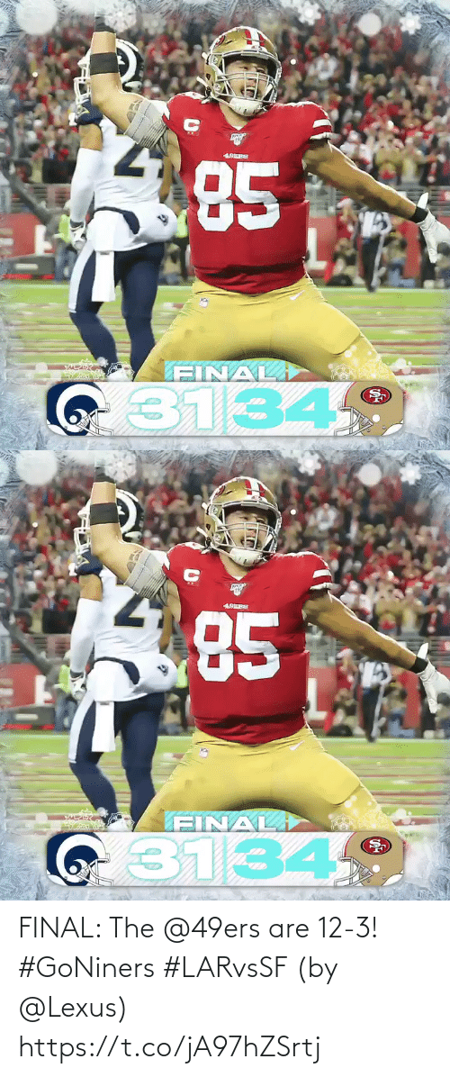 final: 85  19ERS  SAA  FINAL  G31349   85  19ERS  FINAL  i3134 FINAL: The @49ers are 12-3! #GoNiners #LARvsSF  (by @Lexus) https://t.co/jA97hZSrtj