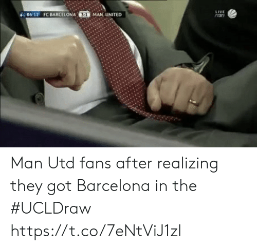 man united: , 86-12 FC BARCELONA  MAN UNITED Man Utd fans after realizing they got Barcelona in the #UCLDraw  https://t.co/7eNtViJ1zl